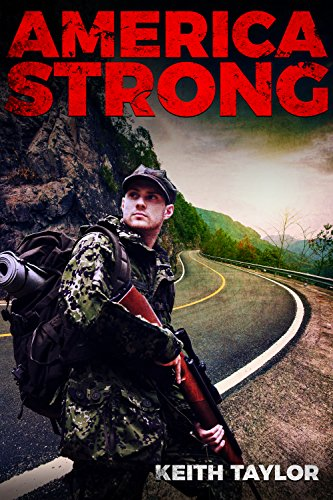 America Strong: Post-Apocalyptic EMP Survival Fiction (Willow Falls Book 3) by [Taylor, Keith]
