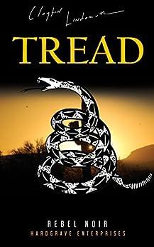 Tread: A Dark Comedy Political Thriller by [Lindemuth, Clayton]