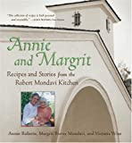 img - for Annie and Margrit: Recipes and Stories from the Robert Mondavi Kitchen book / textbook / text book