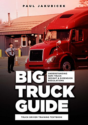 Understanding Semi Truck Weight and Dimension Regulations: Truck Driver Training Textbook (Truck Semi Dimensions)