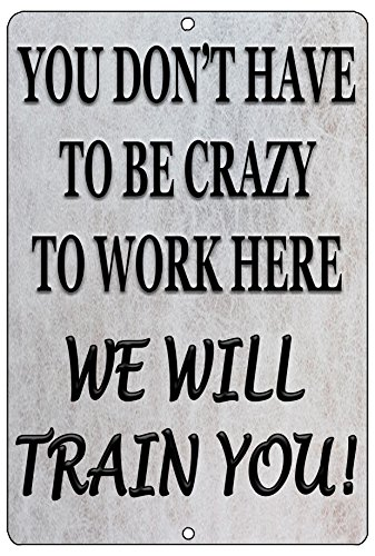 Rogue River Tactical Funny Work Office Retail Metal Tin Sign Wall Decor Bar Boss Employee Coworker Crazy We Will Train ()