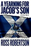 A Yearning for Jacob's Son, Ross Robertson, 0955993008