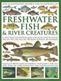 img - for Daniel Gilpin: The Illustrated World Encyclopedia of Freshwater Fish & River Creatures : A Natural History and Identification Guide to the Aquatic Animal Life of Pond (Hardcover); 2009 Edition book / textbook / text book