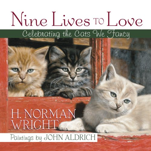 Download Nine Lives to Love: Celebrating the Cats We Fancy PDF