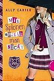Gallagher Girls 4: Mit Spionen spielt man nicht