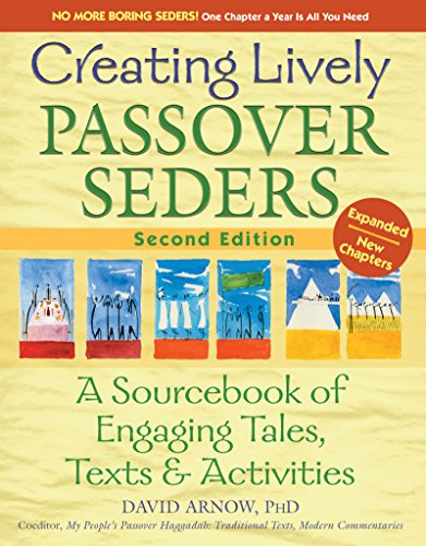 Creating Lively Passover Seders (2nd Edition): A Sourcebook of Engaging Tales, Texts & Activities