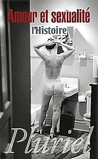 Amour et sexualité par  L'Histoire