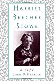 img - for Harriet Beecher Stowe: A Life by Joan D. Hedrick (1995-06-01) book / textbook / text book