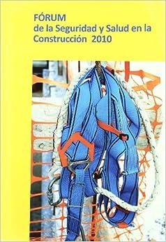 Forum de la Seguridad y Salud en la Construccion 2010 (Incluye cd con Toda la Documentacion)
