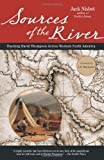 img - for Sources of the River, 2nd Edition: Tracking David Thompson Across North America book / textbook / text book
