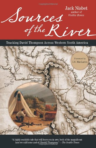 sources-of-the-river-2nd-edition-tracking-david-thompson-across-north-america