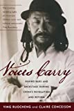img - for Voices Carry: Behind Bars and Backstage during China's Revolution and Reform (Asian Voices) book / textbook / text book