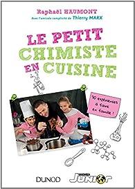Le Petit Chimiste En Cuisine 30 Experiences A Faire En Famille