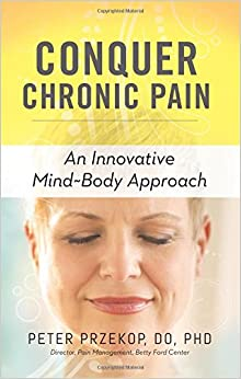 Conquer Chronic Pain: An Innovative Mind -Body Approach