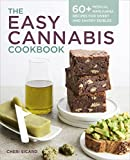 #5: The Easy Cannabis Cookbook: 60+ Medical Marijuana Recipes for Sweet and Savory Edibles