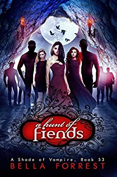 A Shade of Vampire 53: A Hunt of Fiends by [Forrest, Bella]
