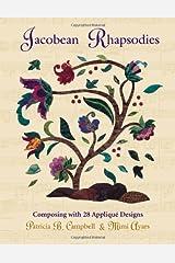 Jacobean Rhapsodies: Composing With 28 Applique Designs Paperback