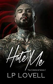 Hate Me: A mafia romance (Collateral Book 1) by [Lovell, LP]