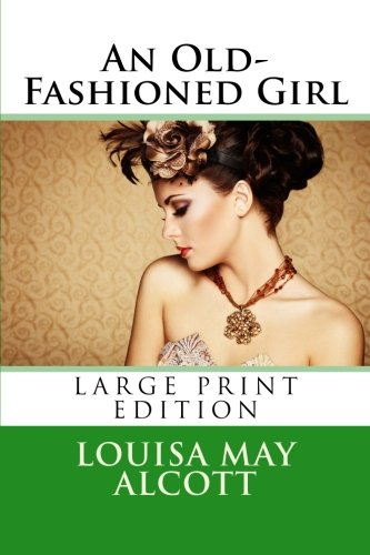 An Old-Fashioned Girl - Large Print Edition pdf