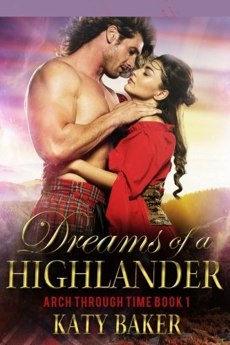 Dreams of a Highlander (Arch Through