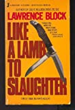 Like a Lamb to Slaughter, Lawrence Block, 0515084131