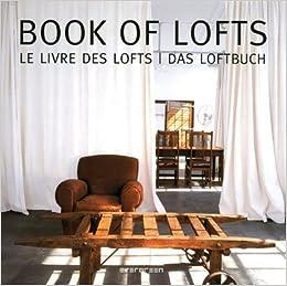 Book of Lofts: TASCHEN: 9783836511513: Amazon com: Books