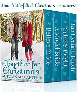 Together for Christmas: Four sweet and clean heartwarming Christian romances by [Macarthur, Autumn]
