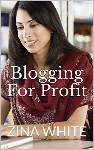 Blogging For Profit: The Complete Idiot's Guide To Blogging