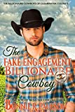The Fake Engagement Billionaire (The Billionaire Cowboys of Clearwater County Book 2)