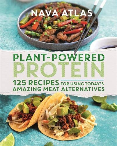 Book Cover: Plant-Powered Protein: 125 Recipes for Using Today's Amazing Meat Alternatives