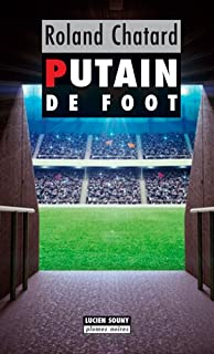 Putain de foot, Chatard, Roland