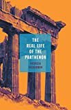 #9: The Real Life of the Parthenon (21st Century Essays)
