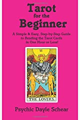 Tarot for the Beginner: A Simple & Easy Step-By-Step Guide to Reading the Tarot Cards in One Hour or Less! Paperback
