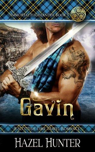 Gavin (Immortal Highlander Book 5): A Scottish Time Travel Romance (Volume 5) PDF