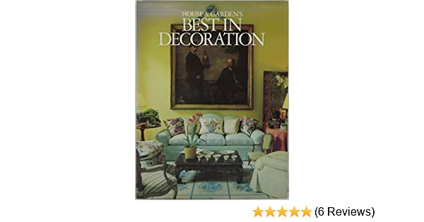 House and Garden\'s Best in Decorating: House and Garden Editors ...