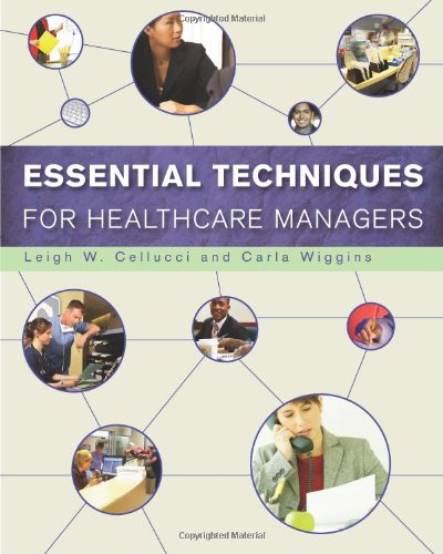 Essential Techniques for Healthcare Managers (Gateway to Healthcare Management)