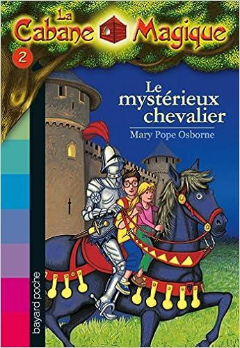 La Cabane magique (Tome 2) : Le Mystérieux chevalier