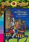 La Cabane Magique, Tome 2 : Le mystérieux chevalier par Osborne