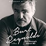 But Enough About Me | Burt Reynolds