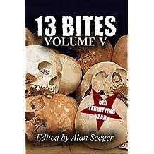 13 Bites Volume V (13 Bites Anthology Series) (Volume 5)