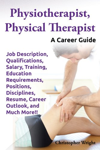 Physiotherapist Physical Therapist A Career Guide Job Description