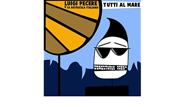 Tutti Al Mare - Single by La Matricula Italiana Luigi Pecere on Amazon Music - Amazon.com