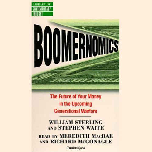 Boomernomics: The Future of Your Money in the Upcoming Generational Warfare