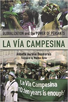 Book La Via Campesina: Globalization and the Power of Peasants by Annette Aurelie Desmarais (2007-08-20)