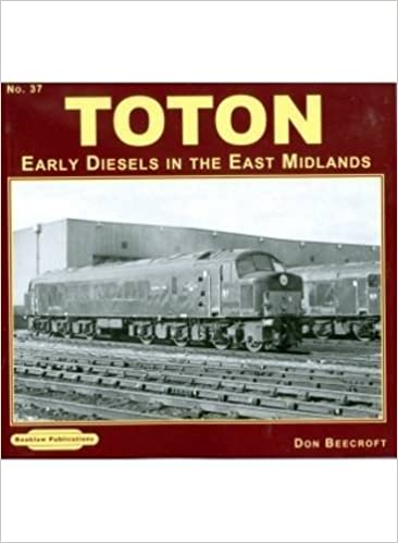 Toton Early Diesels in the East Midlands: 37 (Diesel Memories) by Don Beecroft (2012-03-19)