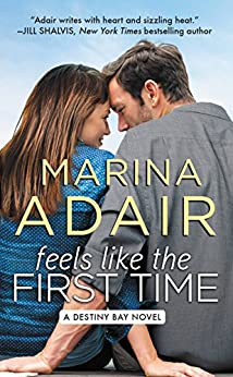 Feels Like the First Time (Destiny Bay) by [Adair, Marina]