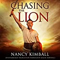 Chasing the Lion: Sword of Redemption, Book 1 Audiobook by Nancy Kimball Narrated by Joseph Narducci