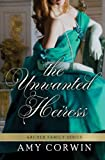 The Unwanted Heiress (The Archer Family Regency Romances) (Volume 1) by  Amy Corwin in stock, buy online here