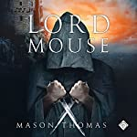 Lord Mouse | Mason Thomas