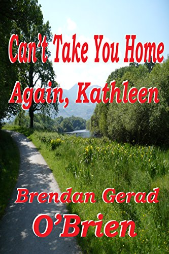 Book: Can't Take You Home Again, Kathleen by Brendan Gerad O'Brien